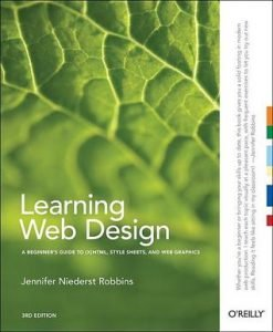 Book review: Learning Web Design: A Beginner's Guide to HTML, CSS, Graphics, and Beyond by Jennifer Niederst Robbins