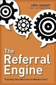 The Referral Engine Teaching Your Business to Market Itself