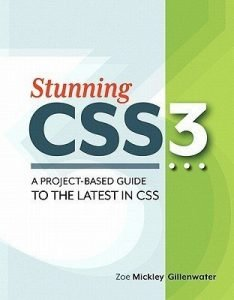Stunning CSS3 A Project-Based Guide to the Latest in CSS