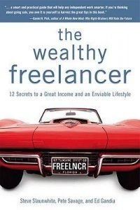The Wealthy Freelancer 12 Secrets to a Great Income and an Enviable Lifestyle