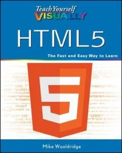 Teach Yourself Visually HTML5 by Mike Wooldridge