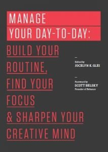 Review: Manage Your Day-To-Day: Build Your Routine, Find Your Focus, and Sharpen Your Creative Mind