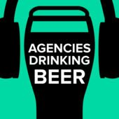 Agencies Drinking Beer podcast art