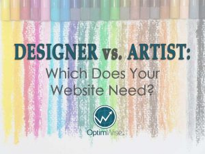 Designer vs. Artist: Which Does Your Website Need?