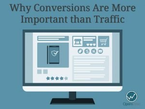 Why Conversions Are More Important than Traffic