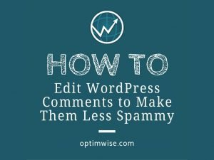 How To Edit WordPress Comments to Make Them Less Spammy
